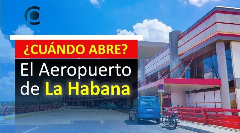 Cuándo abre el Aeropuerto Internacional José Martí de la Habana