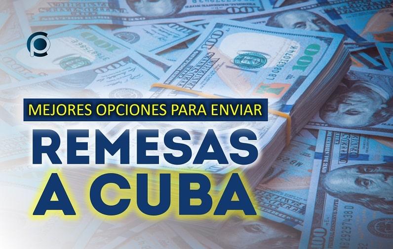 Mejores opciones para enviar remesas a Cuba