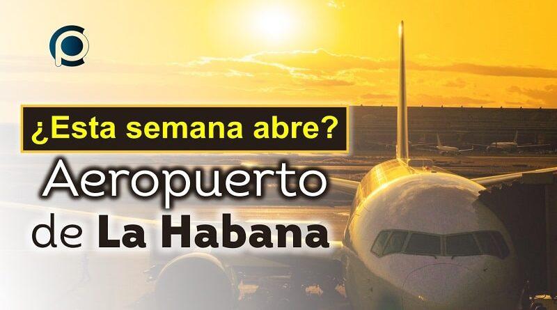 Aeropuerto de La Habana abrirá esta semana