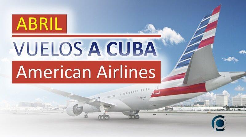 Vuelos a Cuba con American Airlines para abril