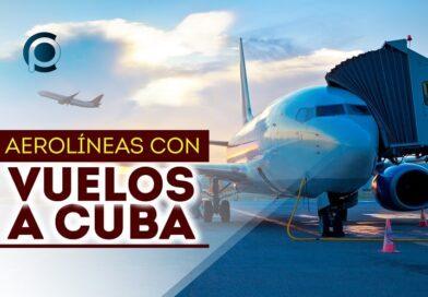 Actualizan lista de aerolíneas con vuelos a Cuba